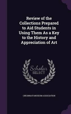 Review of the Collections Prepared to Aid Students in Using Them as a Key to the History and Appreciation of Art