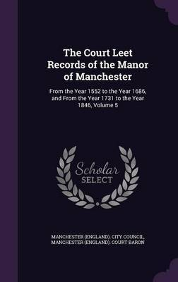 The Court Leet Records of the Manor of Manchester image