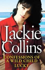 Confessions of a Wild Child and Lucky by Jackie Collins