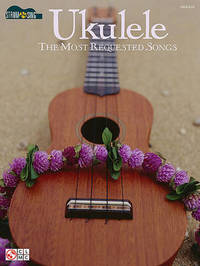 Ukulele - The Most Requested Songs by Hal Leonard Publishing Corporation