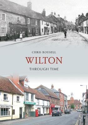 Wilton Through Time by Chris Rousell