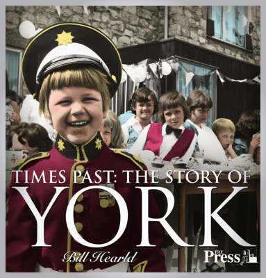 Times Past - the Story of York by Bill Hearld image