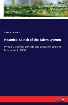 Historical Sketch of the Salem Lyceum by Salem Lyceum