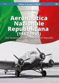 Aeronautica Nazionale Repubblicana (1943-1945). the Aviation of the Italian Social Republic by Eduardo Martinez