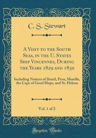 A Visit to the South Seas, in the U. States Ship Vincennes, During the Years 1829 and 1830, Vol. 1 of 2 by C. S. Stewart image