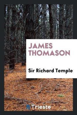 James Thomason by Sir Richard Temple