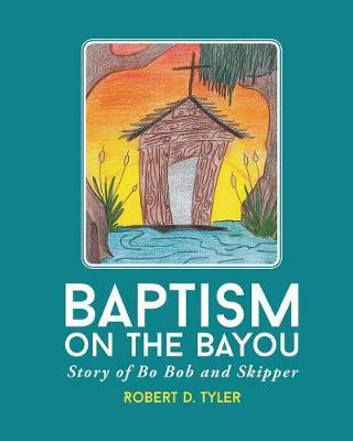 Baptism on the Bayou by Robert Tyler