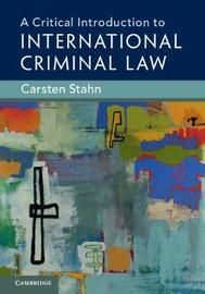 A Critical Introduction to International Criminal Law by Carsten Stahn image