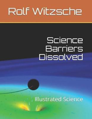 Science Barriers Dissolved by Rolf Witzsche image