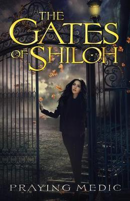 The Gates of Shiloh by Praying Medic