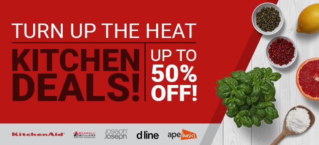 Turn up the Heat - Kitchen Deals!