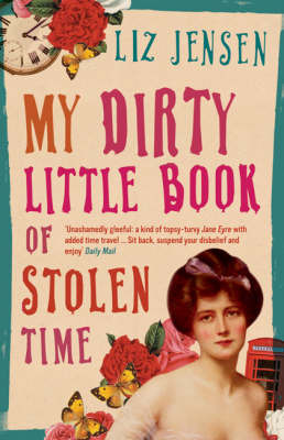 My Dirty Little Book of Stolen Time by Liz Jensen image