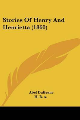 Stories Of Henry And Henrietta (1860) by Abel DuFresne image