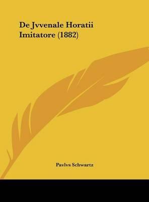 de Jvvenale Horatii Imitatore (1882) by Pavlvs Schwartz image