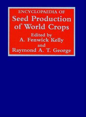 Encyclopaedia of Seed Production of World Crops