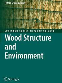 Wood Structure and Environment by Fritz Hans Schweingruber