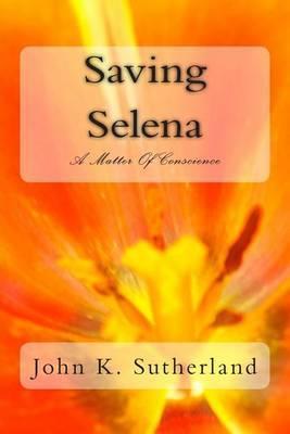Saving Selena by John K. Sutherland image