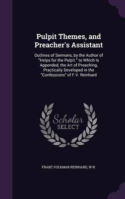 Pulpit Themes, and Preacher's Assistant by Franz Volkmar Reinhard