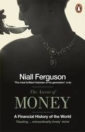 The Ascent of Money by Niall Ferguson