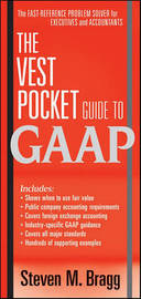 The Vest Pocket Guide to GAAP by Steven M. Bragg