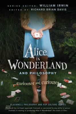 Alice in Wonderland and Philosophy by William Irwin image