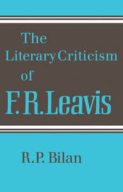 The Literary Criticism of F. R. Leavis by R.P. Bilan image