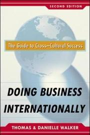 Doing Business Internationally, Second Edition: The Guide To Cross-Cultural Success by Danielle Walker