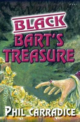 Black Bart's Treasure by Phil Carradice