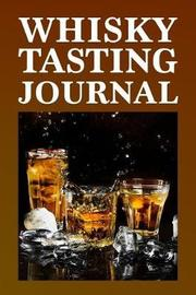 Whisky Tasting Journal by David Duffy
