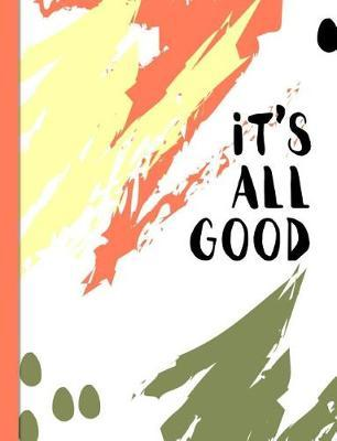 It's All Good by Spunky Notebooks
