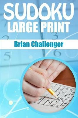 Sudoku Large Print by Brian Challenger