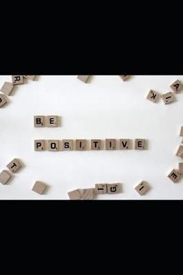 Be Positive by Rosemary O Notebook