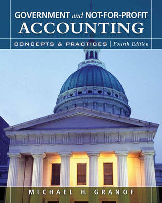 Government and Not-for-profit Accounting: Concepts and Practices by Michael H. Granof image