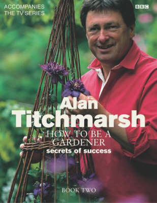 How to be a Gardener: Book Two by Alan Titchmarsh image