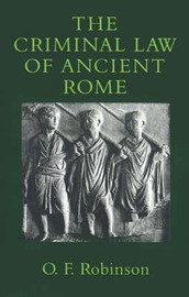 The Criminal Law of Ancient Rome by O.F. Robinson image