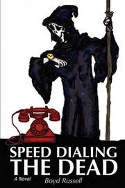 Speed Dialing the Dead by Boyd Russell image
