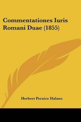 Commentationes Iuris Romani Duae (1855) by Herbert Pernice Halano image