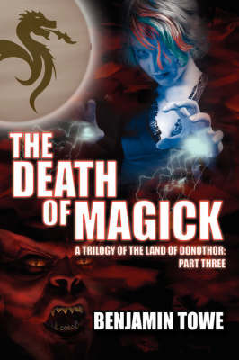 The Death of Magick by Benjamin Towe