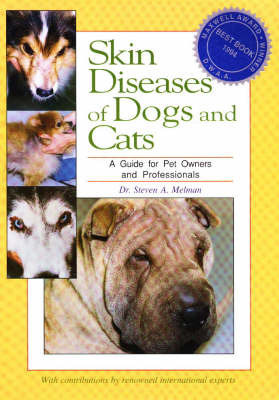 Skin Diseases of Dogs and Cats by Steven A. Melman