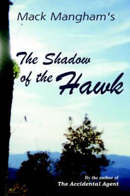 The Shadow of the Hawk by Mack Mangham