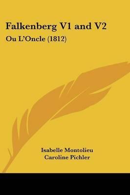 Falkenberg V1 and V2: Ou L'Oncle (1812) by Caroline Pichler