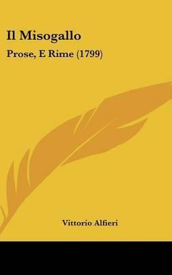 Il Misogallo: Prose, E Rime (1799) by Vittorio Alfieri
