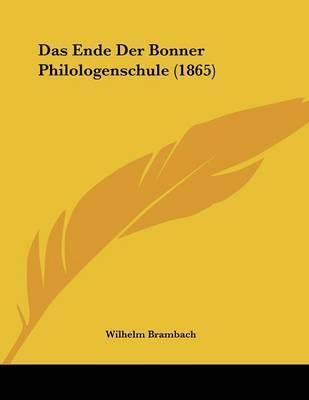 Das Ende Der Bonner Philologenschule (1865) by Wilhelm Brambach