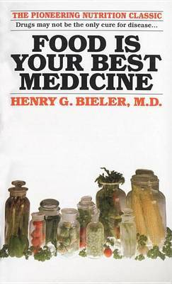 Food is Your Best Medicine by Henry G. Bieler
