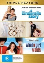 Cinderella Story / Prince And Me / What A Girl Wants - Triple Feature (3 Disc Set) on DVD