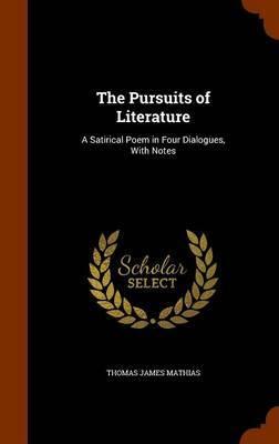 The Pursuits of Literature by Thomas James Mathias image
