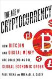 The Age of Cryptocurrency by Paul Vigna