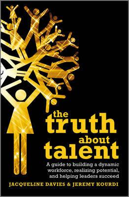 The Truth about Talent by Jeremy Kourdi