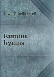 Famous Hymns by Edwin Othello Excell