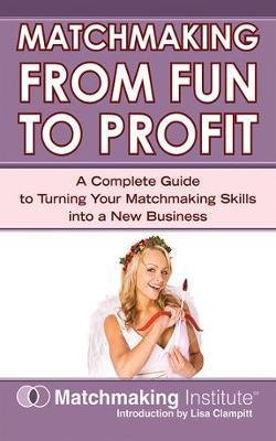 Matchmaking From Fun to Profit by Matchmaking Institute image